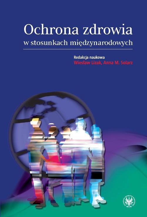 Ochrona zdrowia w stosunkach międzynarodowych - Ebook (Książka PDF) do pobrania w formacie PDF