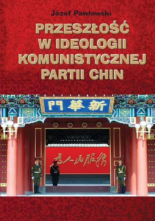 Przeszłość w ideologii Komunistycznej Partii Chin - Ebook (Książka PDF) do pobrania w formacie PDF