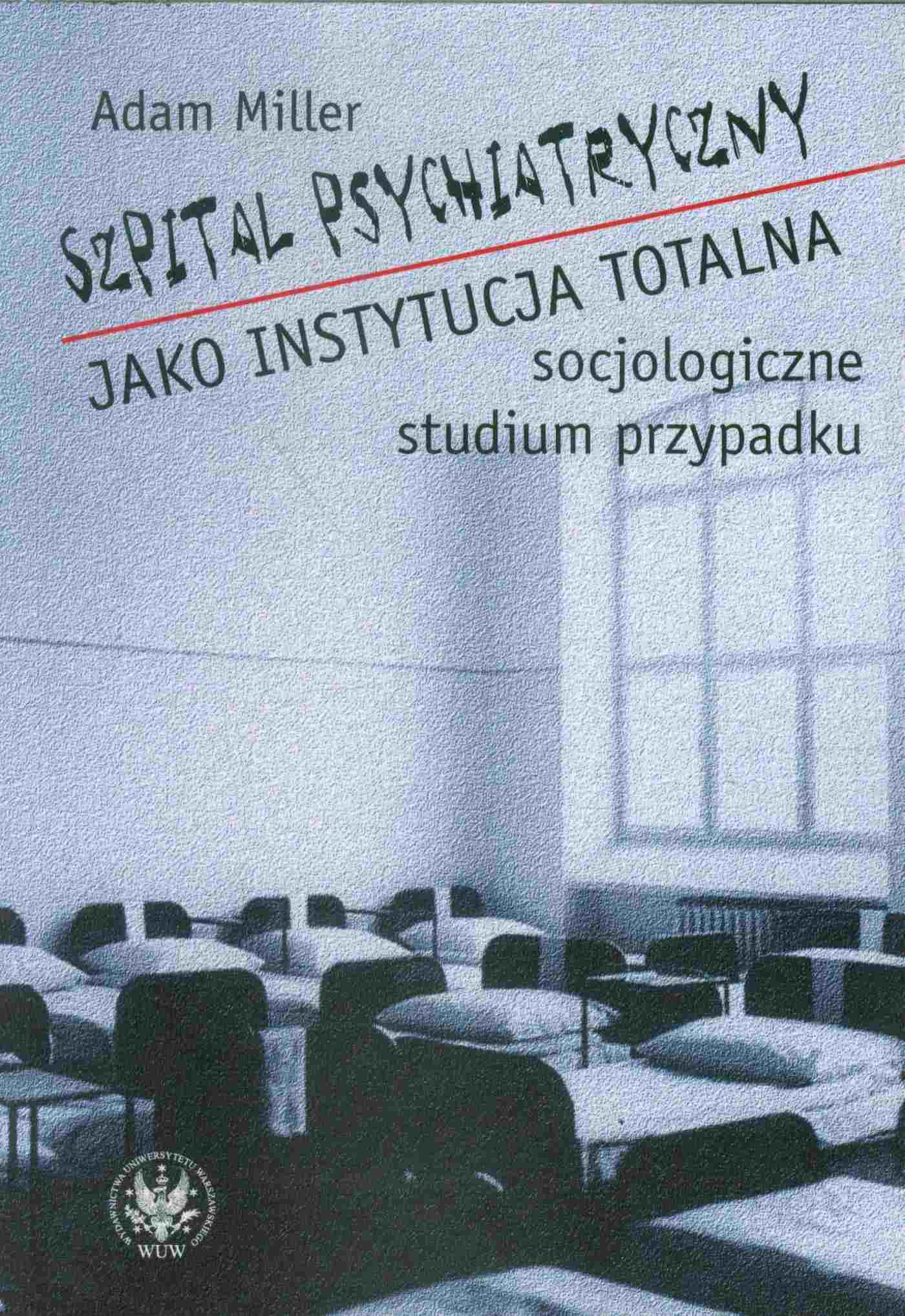 Szpital psychiatryczny jako instytucja totalna - Ebook (Książka PDF) do pobrania w formacie PDF