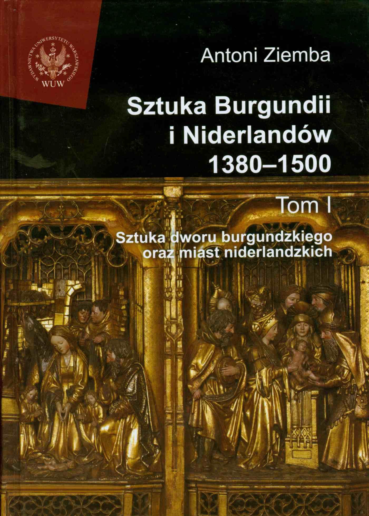 Sztuka Burgundii i Niderlandów 1380-1500. Tom 1 - Ebook (Książka PDF) do pobrania w formacie PDF