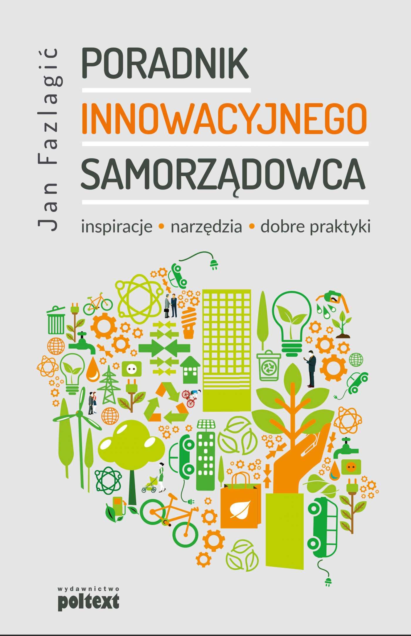 Poradnik innowacyjnego samorządowca. Inspiracje, narzędzia, dobre praktyki - Ebook (Książka na Kindle) do pobrania w formacie MOBI