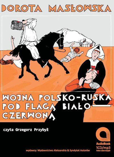 Wojna polsko-ruska pod flagą biało czerwoną - Audiobook (Książka audio MP3) do pobrania w całości w archiwum ZIP