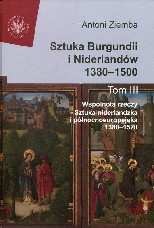 Sztuka Burgundii i Niderlandów 1380-1500. Tom 3 - Ebook (Książka PDF) do pobrania w formacie PDF