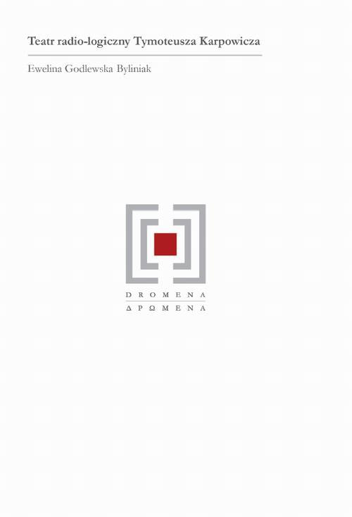 Teatr radio-logiczny Tymoteusza Karpowicza - Ebook (Książka PDF) do pobrania w formacie PDF