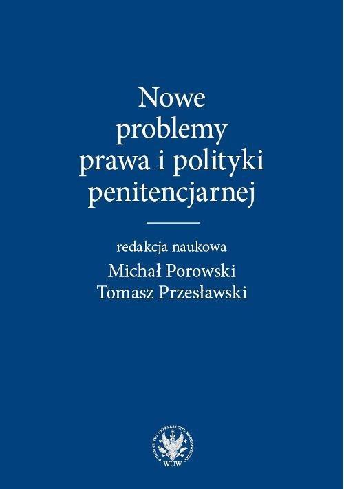 Nowe problemy prawa i polityki penitencjarnej - Ebook (Książka PDF) do pobrania w formacie PDF