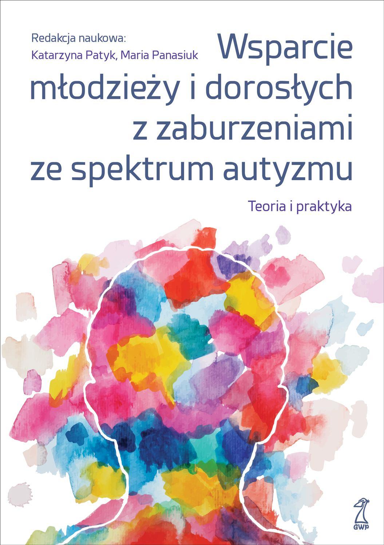 Wsparcie młodzieży i dorosłych z zaburzeniami ze spektrum autyzmu. Teoria i praktyka - Ebook (Książka EPUB) do pobrania w formacie EPUB