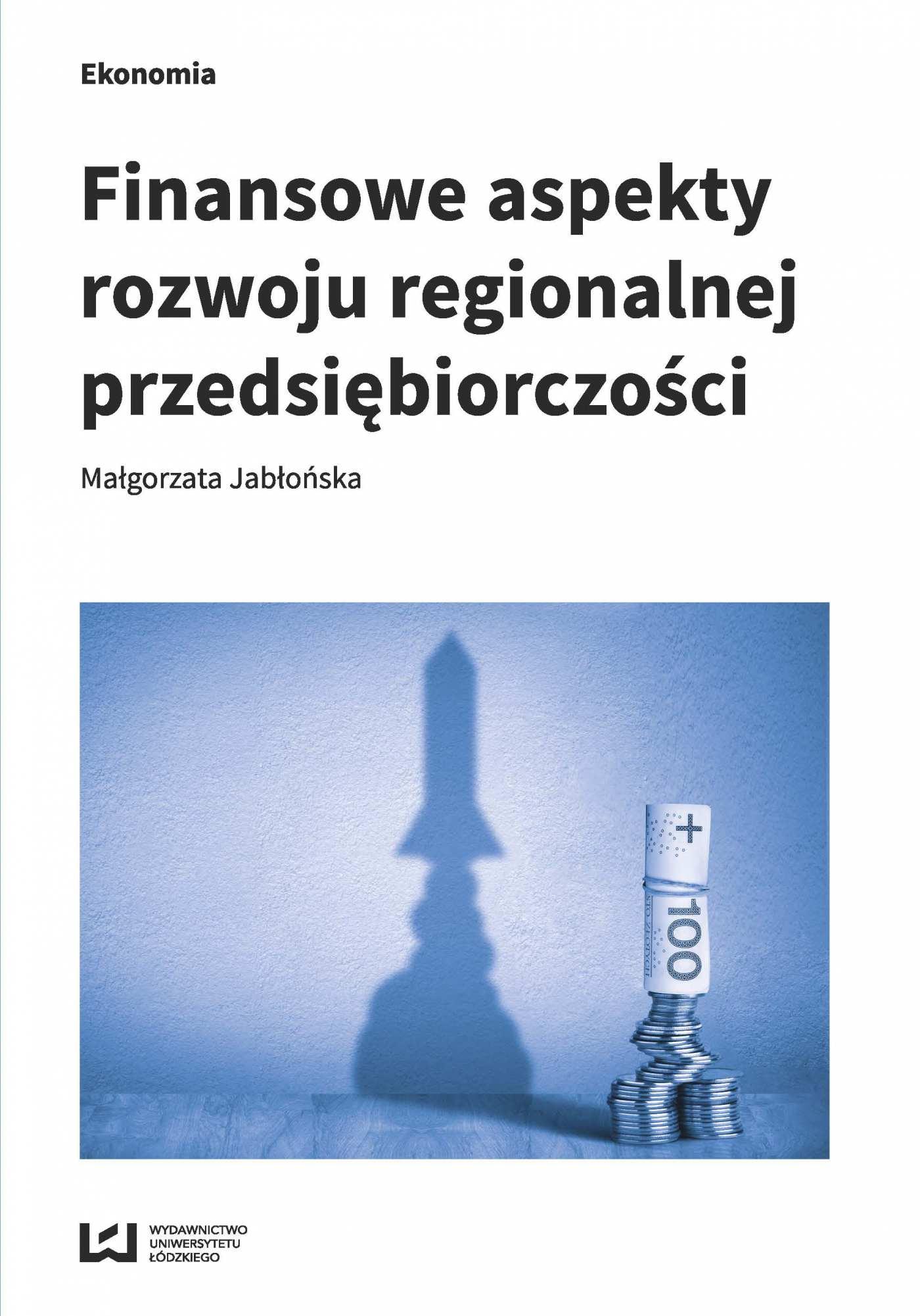 Finansowe aspekty rozwoju regionalnej przedsiębiorczości - Ebook (Książka PDF) do pobrania w formacie PDF