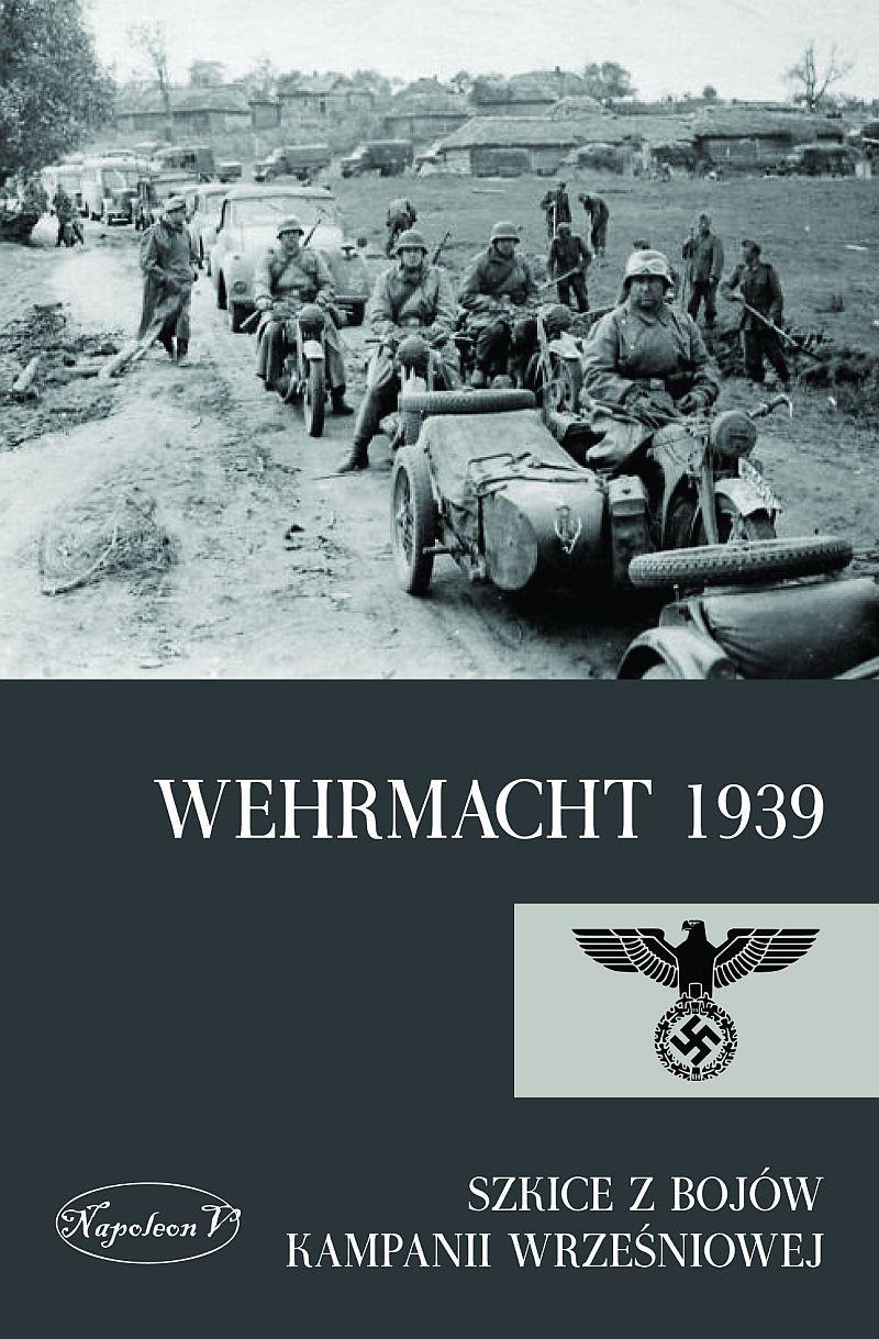 Wehrmacht 1939. Szkice z bojów kampanii wrześniowej - Ebook (Książka na Kindle) do pobrania w formacie MOBI
