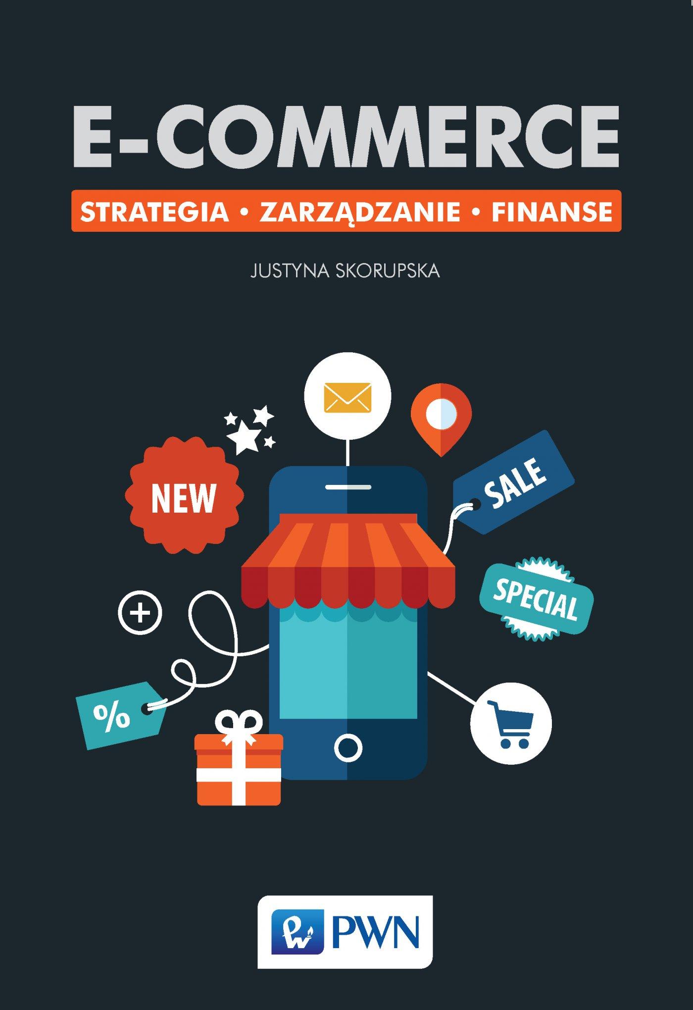 E-commerce. Strategia. Zarządzanie. Finanse - Ebook (Książka na Kindle) do pobrania w formacie MOBI