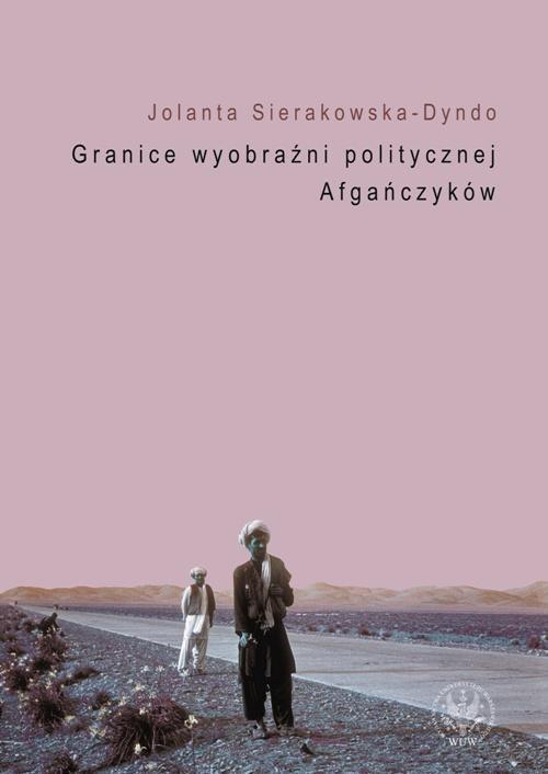 Granice wyobraźni politycznej Afgańczyków - Ebook (Książka PDF) do pobrania w formacie PDF