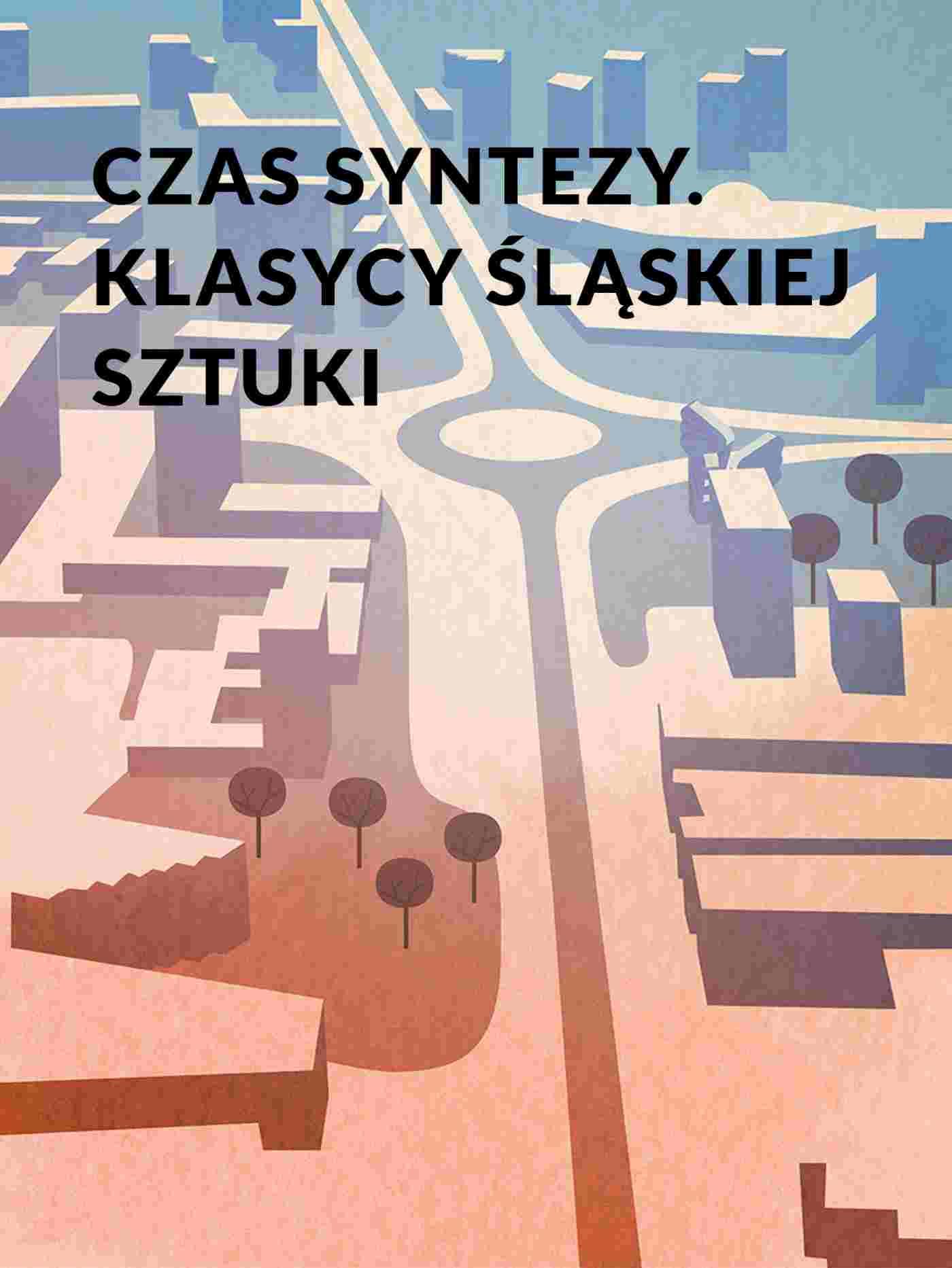 Czas syntezy. Klasycy śląskiej sztuki - Ebook (Książka na Kindle) do pobrania w formacie MOBI
