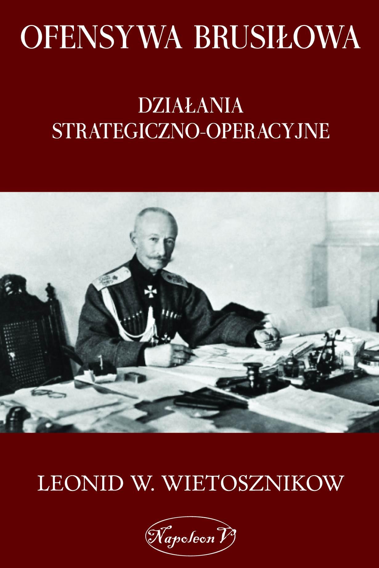 Ofensywa Brusiłowa. Działania strategiczno-operacyjne - Ebook (Książka na Kindle) do pobrania w formacie MOBI
