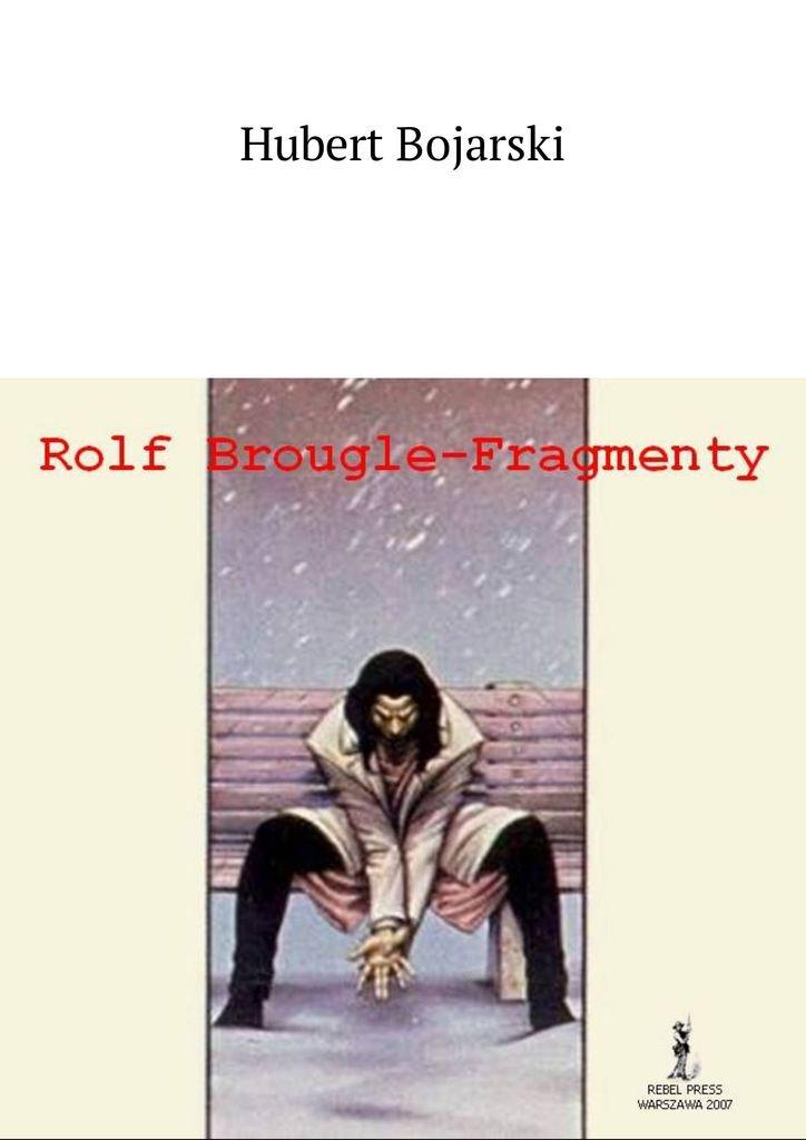 Rolf Brougle— Fragmenty - Ebook (Książka na Kindle) do pobrania w formacie MOBI