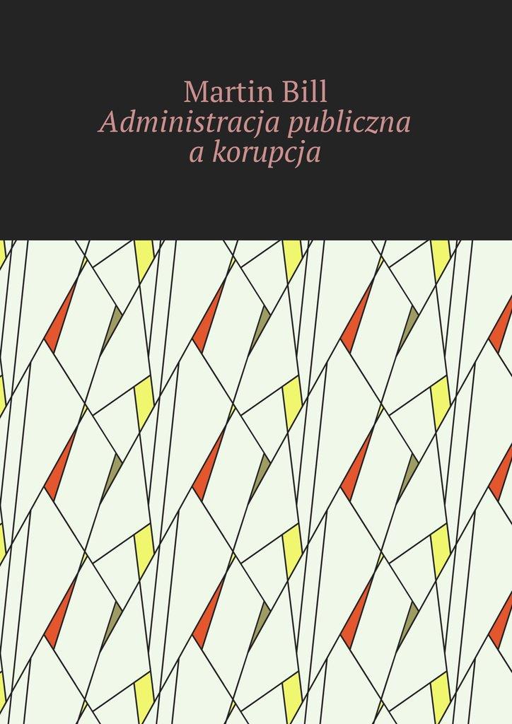 Administracja publiczna akorupcja - Ebook (Książka na Kindle) do pobrania w formacie MOBI