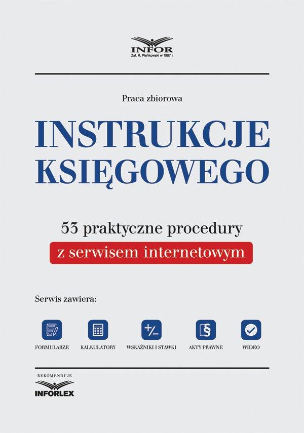 Instrukcje księgowego. 53 praktyczne procedury z serwisem internetowym. Wydanie II - Ebook (Książka PDF) do pobrania w formacie PDF