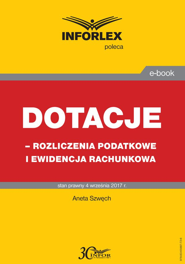 Dotacje - rozliczenia podatkowe i ewidencja rachunkowa - Ebook (Książka PDF) do pobrania w formacie PDF