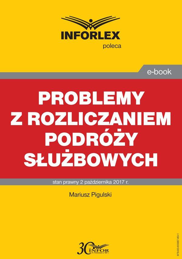Problemy z rozliczaniem podróży służbowych - Ebook (Książka PDF) do pobrania w formacie PDF