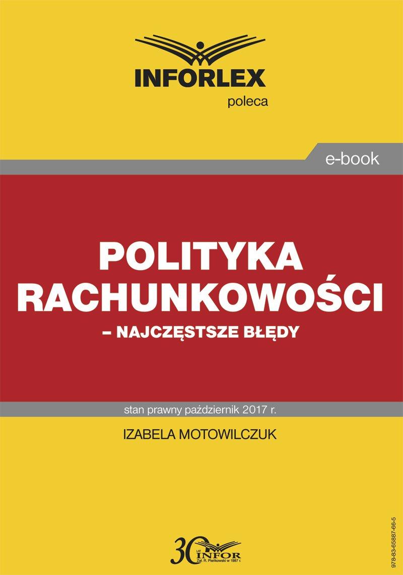 Polityka rachunkowości – najczęstsze błędy - Ebook (Książka PDF) do pobrania w formacie PDF