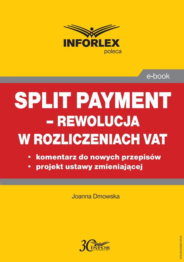 Split payment – rewolucja w rozliczeniach VAT - Ebook (Książka PDF) do pobrania w formacie PDF