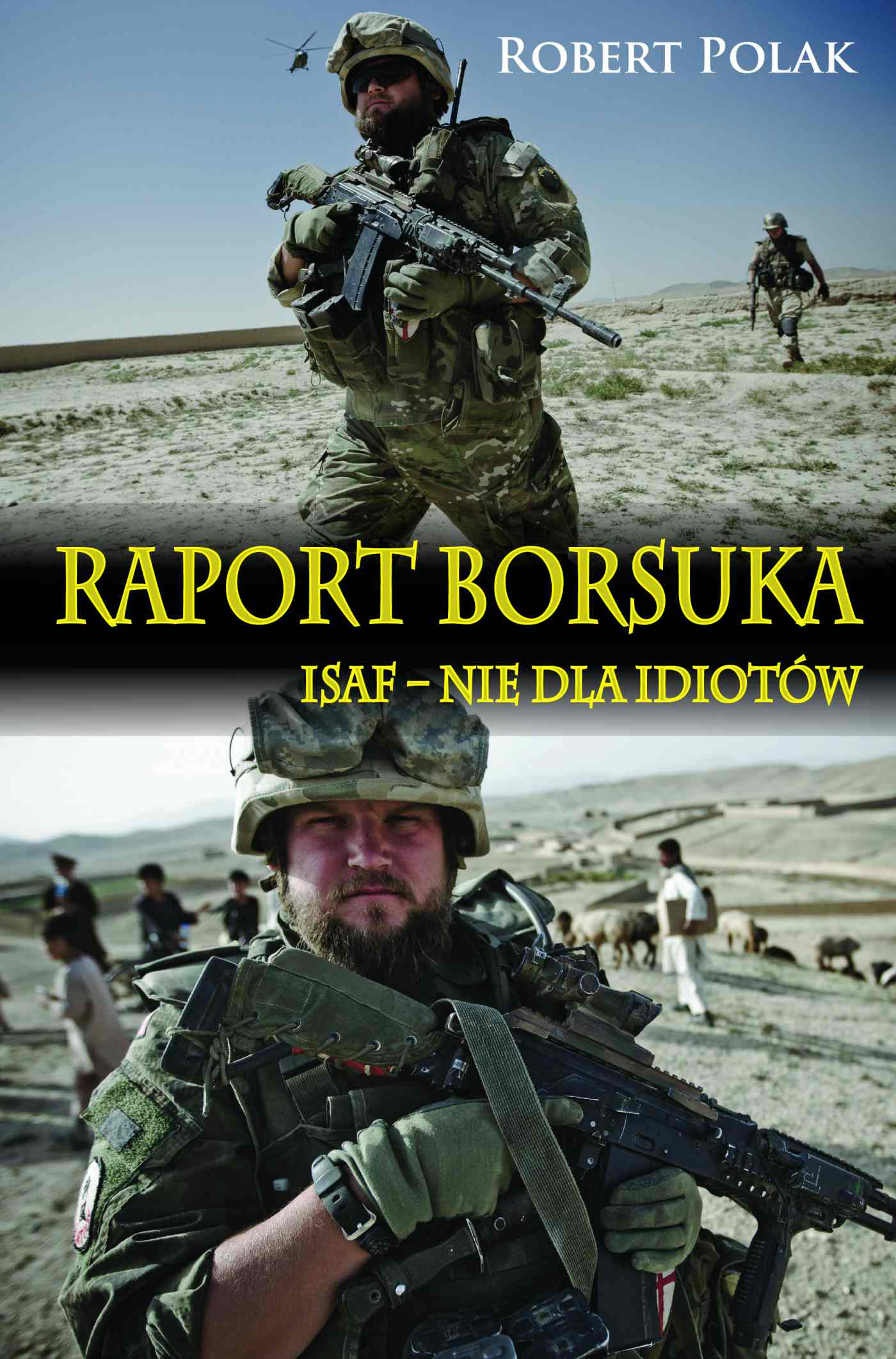 Raport Borsuka. ISAF nie dla Idiotów - Ebook (Książka EPUB) do pobrania w formacie EPUB