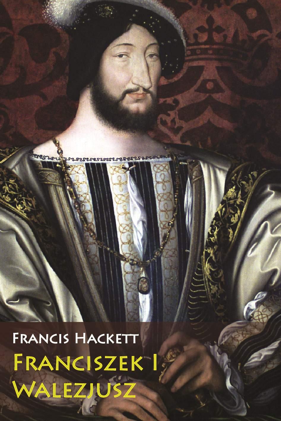 Franciszek I Walezjusz - Ebook (Książka EPUB) do pobrania w formacie EPUB