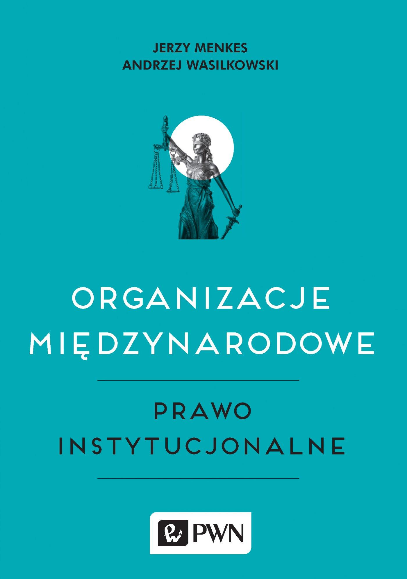 Organizacje międzynarodowe. Prawo instytucjonalne - Ebook (Książka na Kindle) do pobrania w formacie MOBI