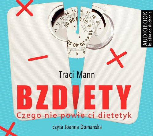 Bzdiety. Czego nie powie ci dietetyk - Audiobook (Książka audio MP3) do pobrania w całości w archiwum ZIP