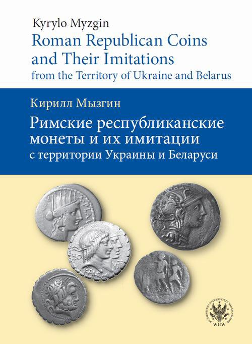 Roman Republican Coins and Their Imitations from the Territory of Ukraine and Belarus - Ebook (Książka PDF) do pobrania w formacie PDF