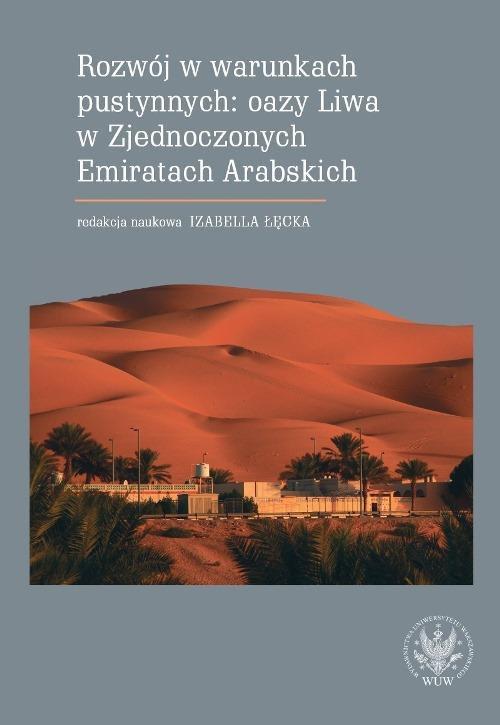 Rozwój w warunkach pustynnych: oazy Liwa w Zjednoczonych Emiratach Arabskich - Ebook (Książka PDF) do pobrania w formacie PDF