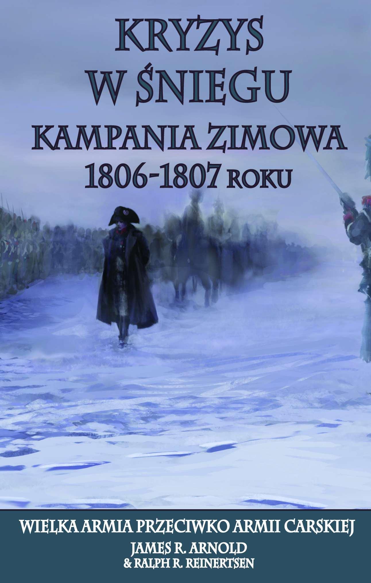 Kryzys w śniegu. Kampania zimowa 1806-1807 - Ebook (Książka na Kindle) do pobrania w formacie MOBI