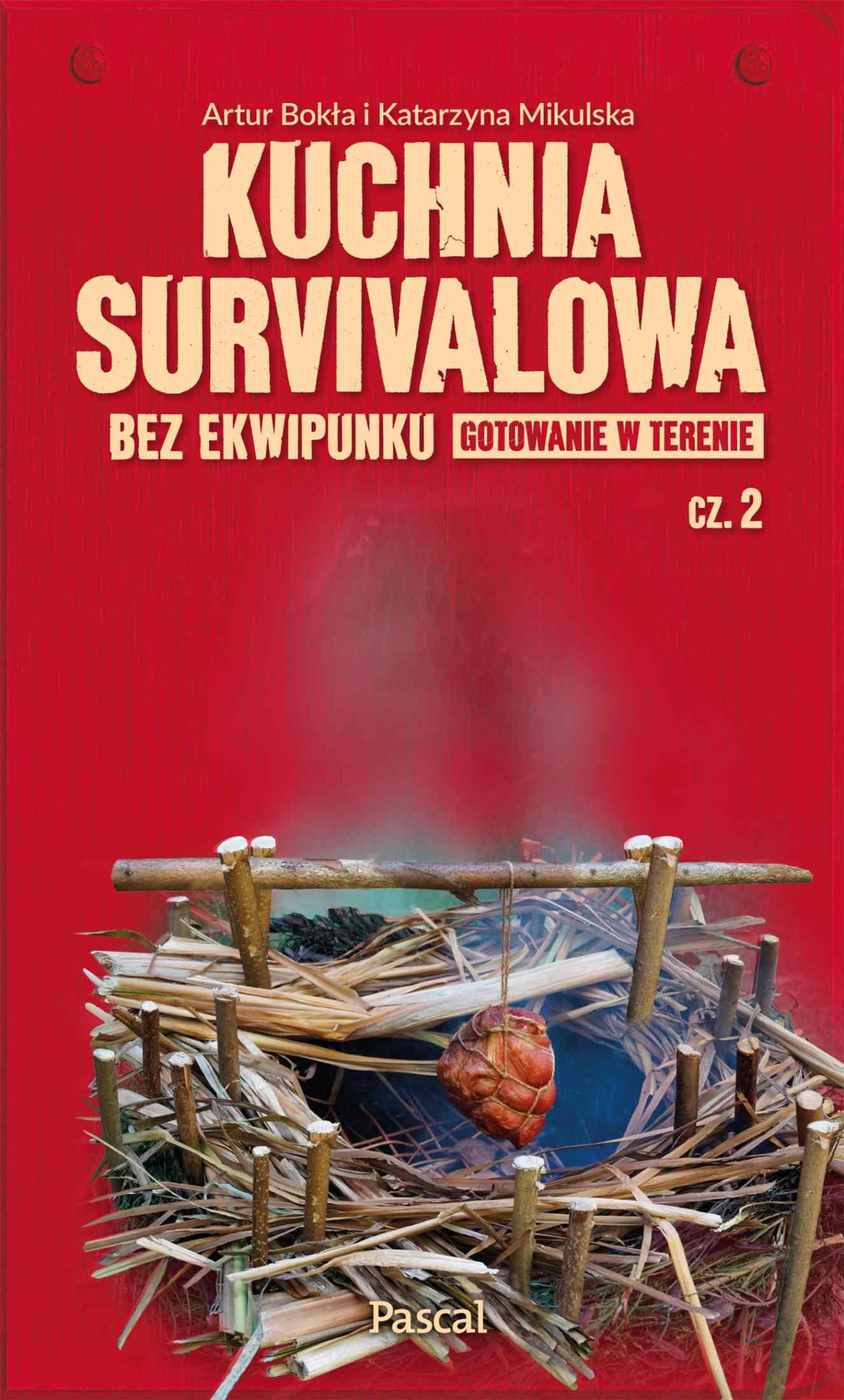 Kuchnia survivalowa bez ekwipunku Gotowanie w terenie Część 2 - Ebook (Książka EPUB) do pobrania w formacie EPUB