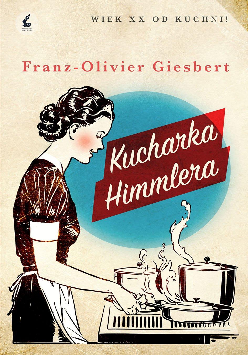 Kucharka Himmlera - Ebook (Książka na Kindle) do pobrania w formacie MOBI