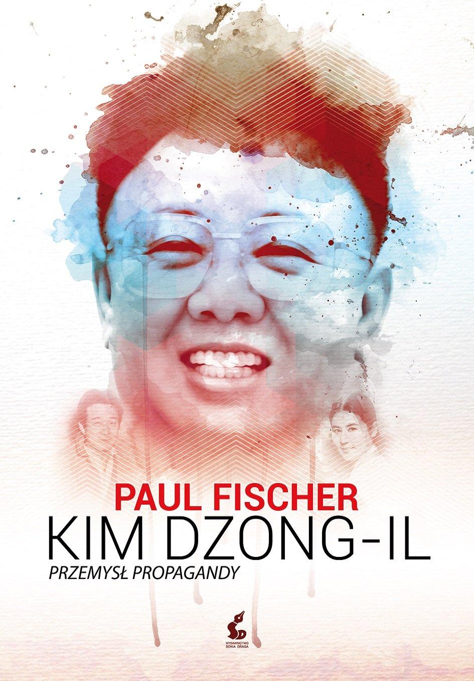 Kim Dzong-Il. Przemysł propagandy - Ebook (Książka EPUB) do pobrania w formacie EPUB
