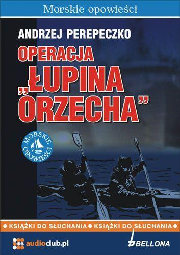 Operacja Łupina orzecha - Audiobook (Książka audio MP3) do pobrania w całości w archiwum ZIP