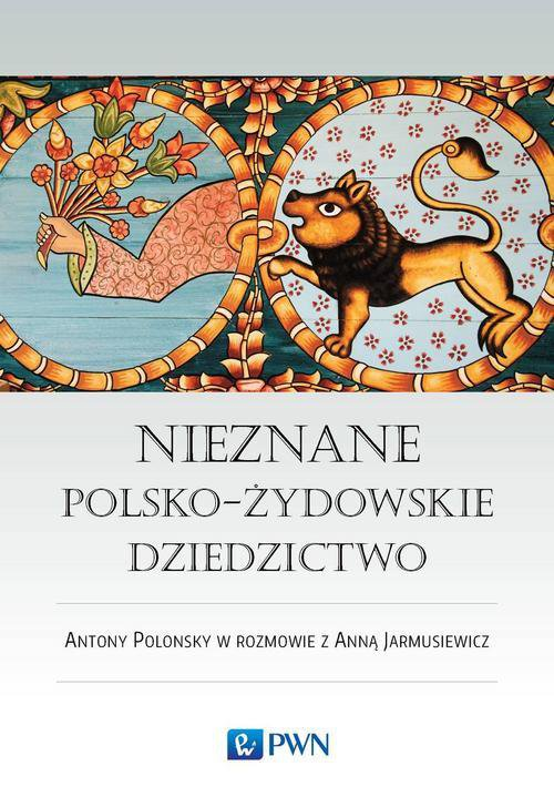 Nieznane polsko-żydowskie dziedzictwo - Ebook (Książka EPUB) do pobrania w formacie EPUB