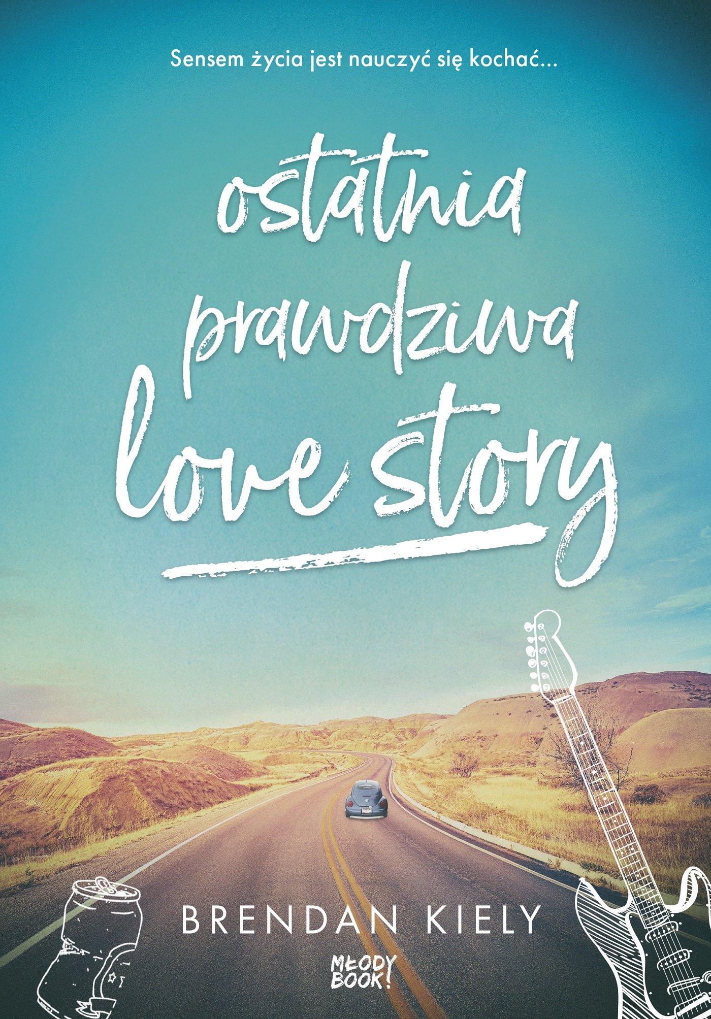 Ostatnia prawdziwa love story - Ebook (Książka na Kindle) do pobrania w formacie MOBI