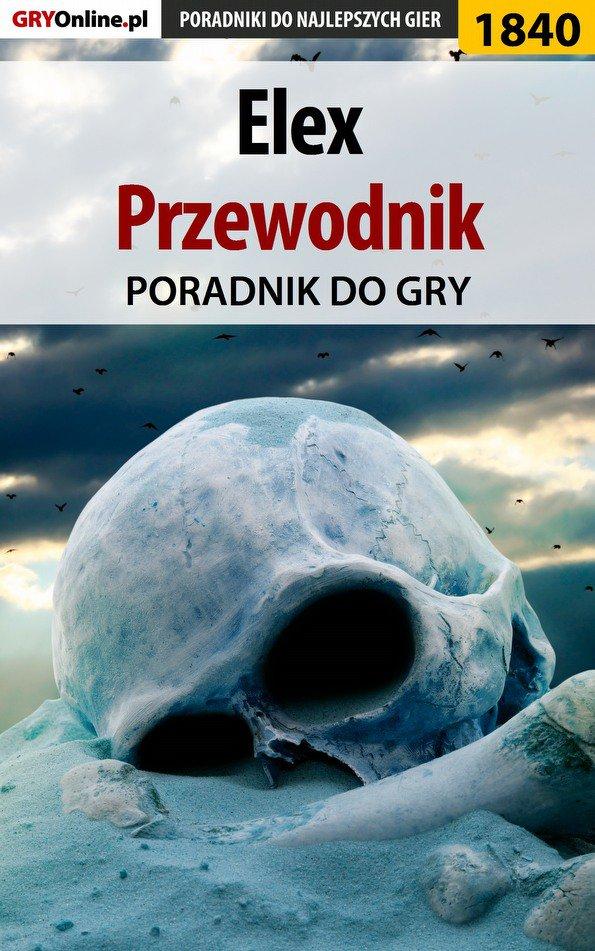 Elex - Przewodnik - poradnik do gry - Ebook (Książka PDF) do pobrania w formacie PDF
