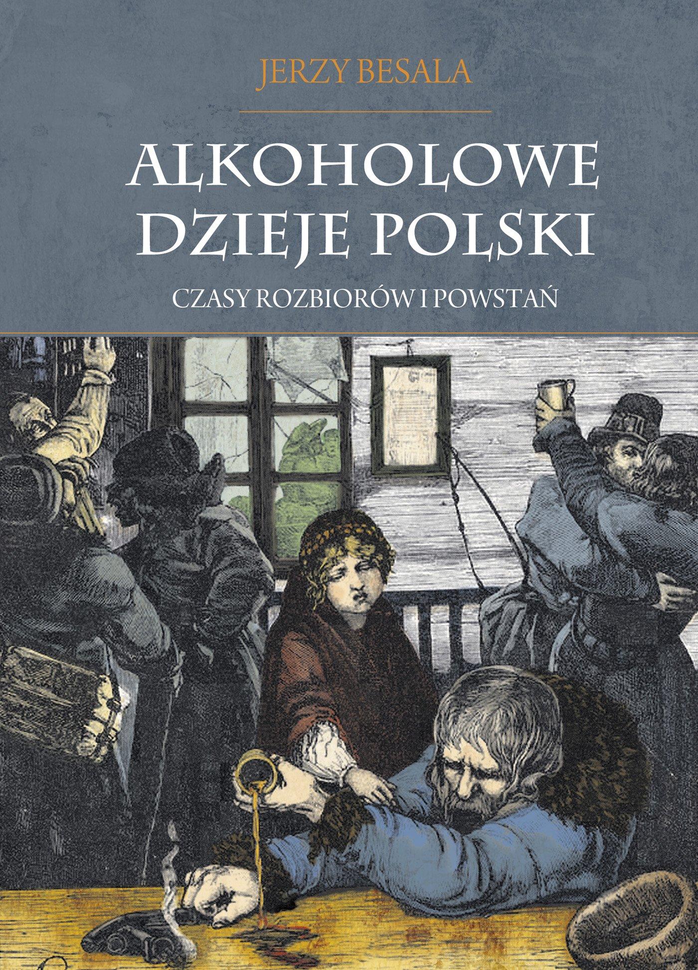 Alkoholowe dzieje Polski. Czasy rozbiorów i powstań T.2 - Ebook (Książka na Kindle) do pobrania w formacie MOBI