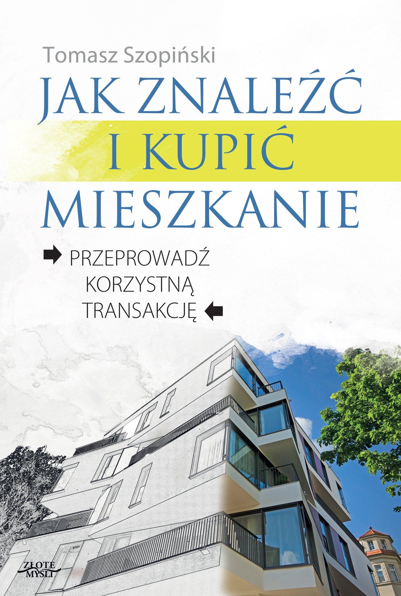 Jak znaleźć i kupić mieszkanie. Przeprowadź korzystną transakcję. - Ebook (Książka na Kindle) do pobrania w formacie MOBI