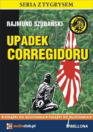 Upadek Corregidoru - Audiobook (Książka audio MP3) do pobrania w całości w archiwum ZIP