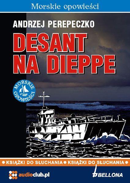 Desant na Dieppe - Audiobook (Książka audio MP3) do pobrania w całości w archiwum ZIP