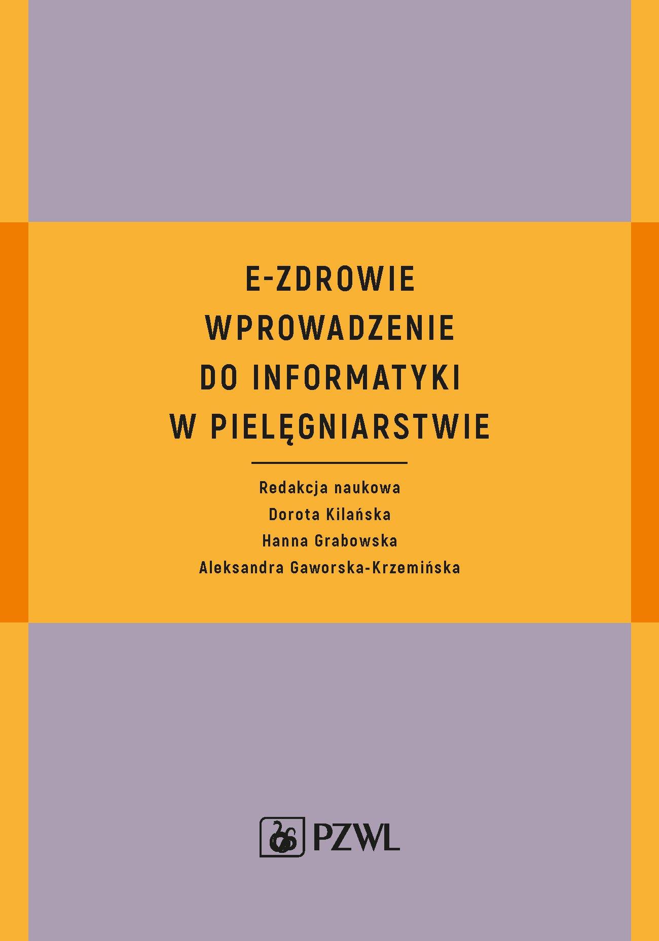 E-Zdrowie. Wprowadzenie do informatyki w pielęgniarstwie - Ebook (Książka EPUB) do pobrania w formacie EPUB