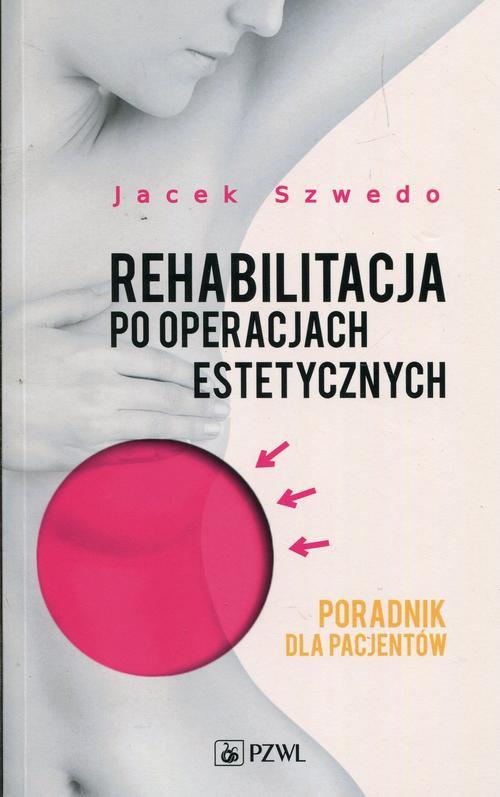 Rehabilitacja po operacjach estetycznych. Poradnik dla pacjentów - Ebook (Książka EPUB) do pobrania w formacie EPUB