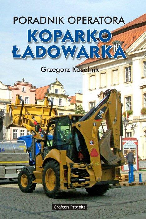 Poradnik operatora Koparkoładowarka - Ebook (Książka PDF) do pobrania w formacie PDF