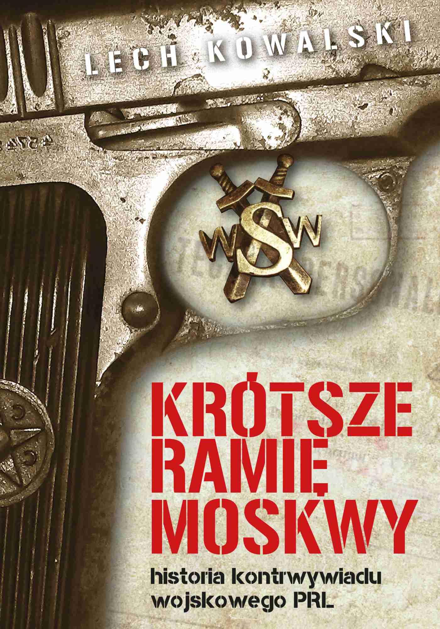 Krótsze ramię Moskwy. Historia kontrwywiadu wojskowego PRL - Ebook (Książka PDF) do pobrania w formacie PDF