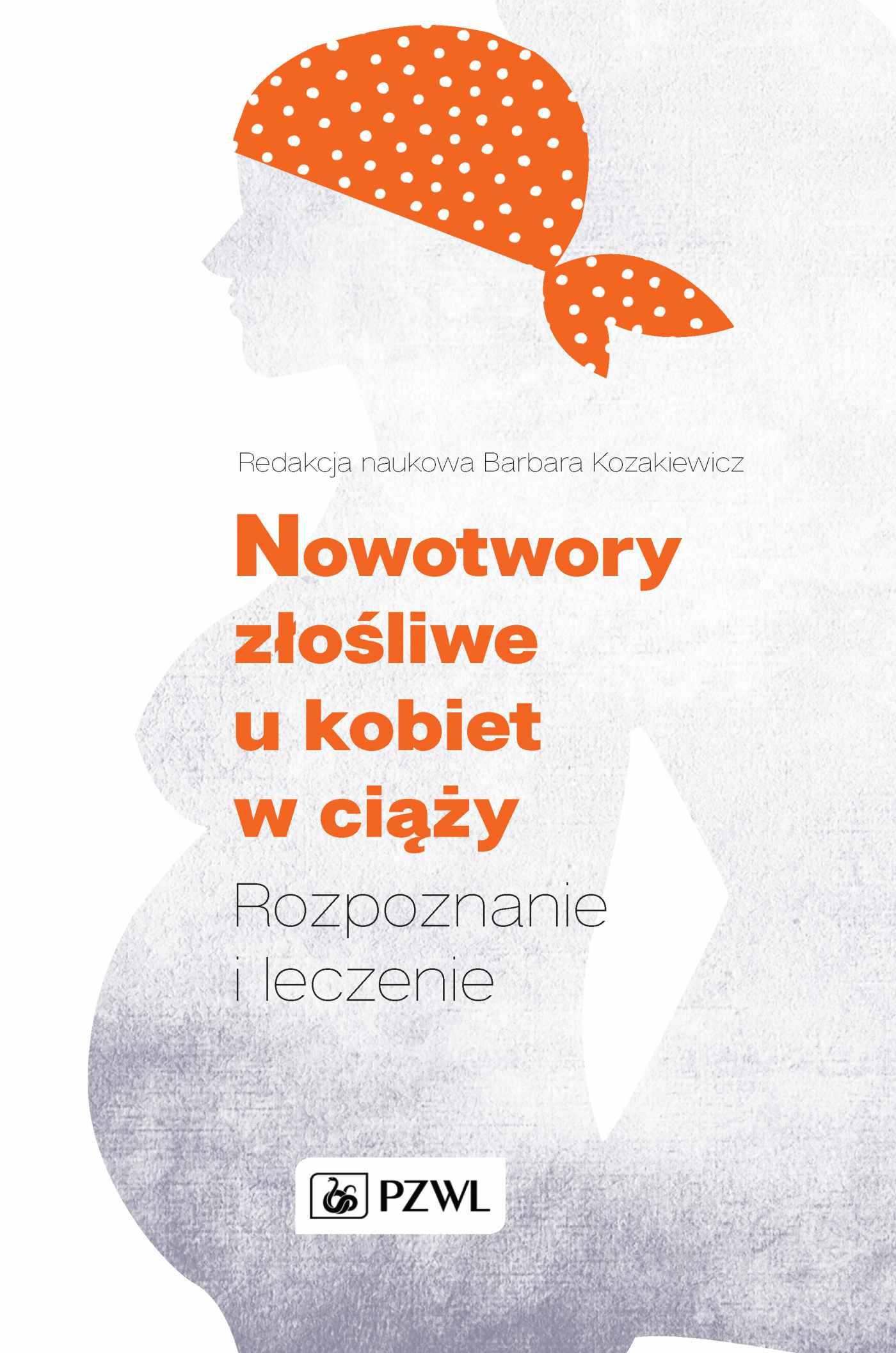 Nowotwory złośliwe u kobiet w ciąży. Rozpoznanie i leczenie - Ebook (Książka na Kindle) do pobrania w formacie MOBI