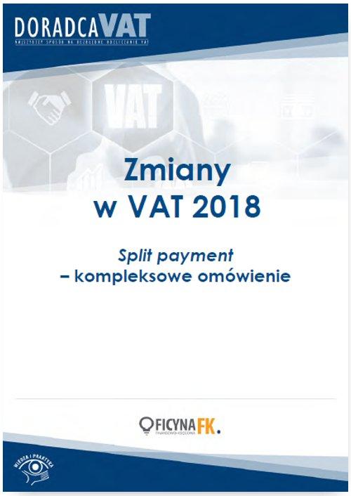 Zmiany w VAT 2018. Split payment – kompleksowe omówienie - Ebook (Książka PDF) do pobrania w formacie PDF
