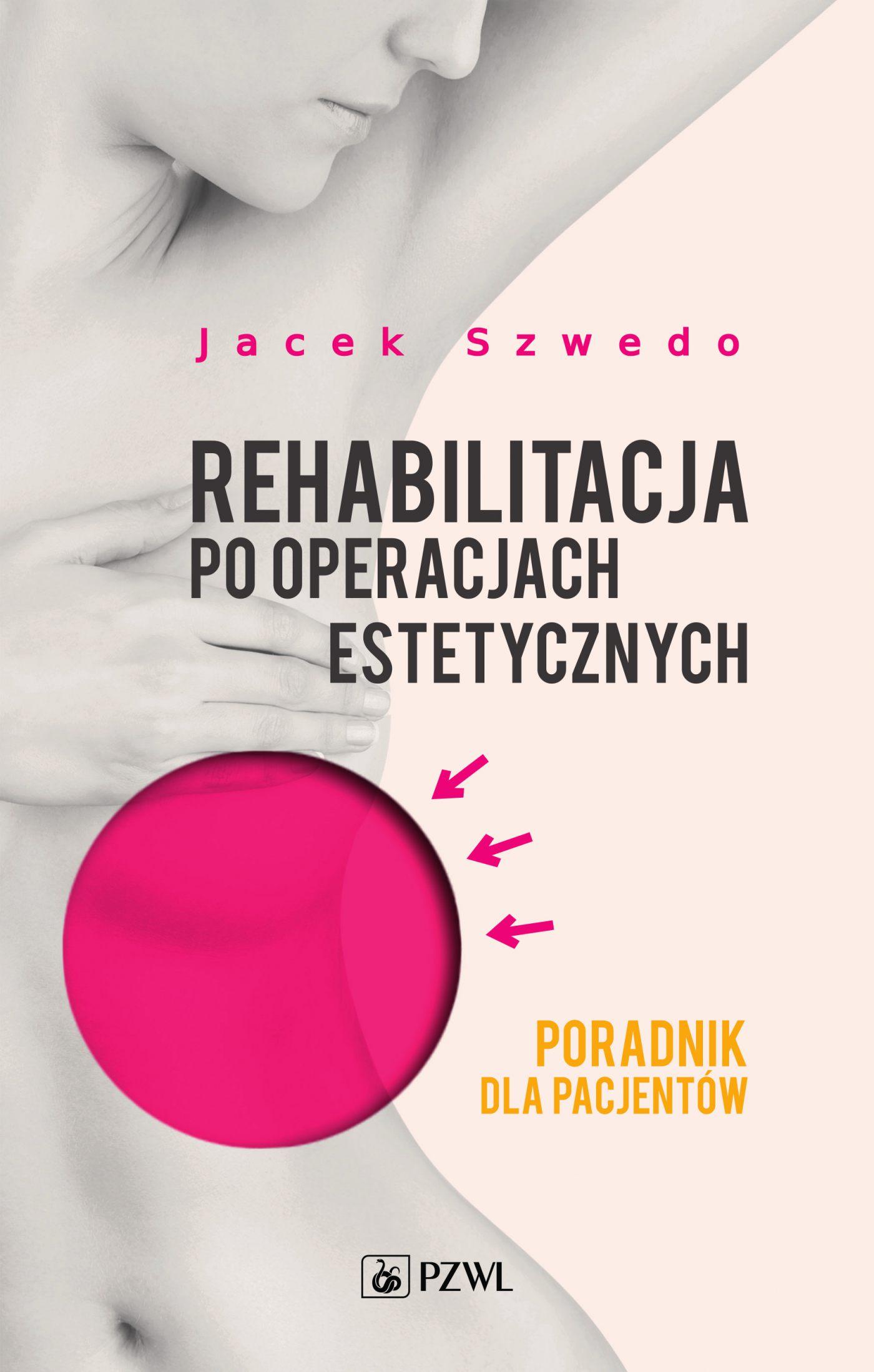 Rehabilitacja po operacjach estetycznych. Poradnik dla pacjentów - Ebook (Książka na Kindle) do pobrania w formacie MOBI