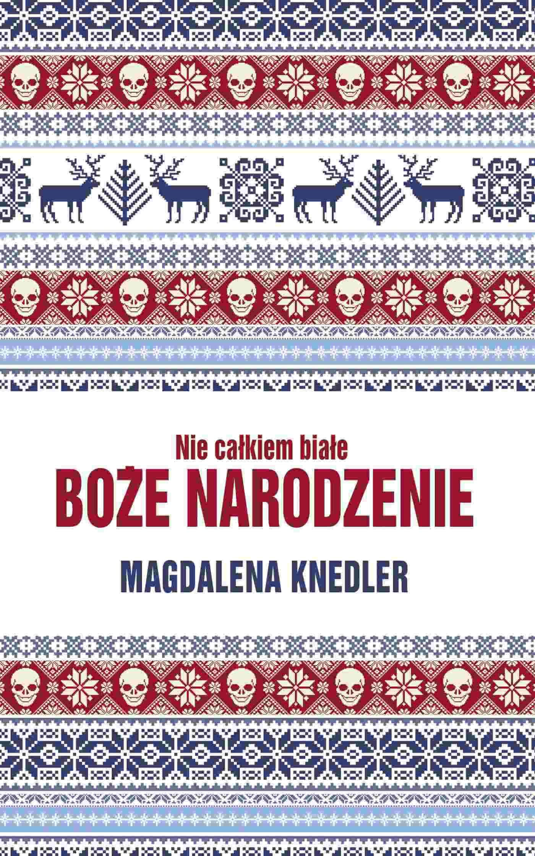 Nie całkiem białe Boże Narodzenie - Ebook (Książka EPUB) do pobrania w formacie EPUB