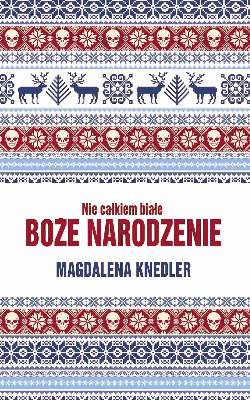 Nie całkiem białe Boże Narodzenie - Ebook (Książka na Kindle) do pobrania w formacie MOBI